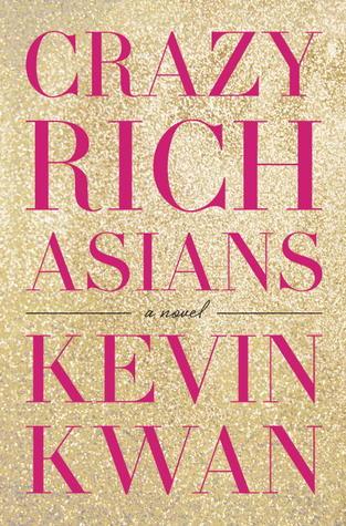 Crazy Rich Asians (Crazy Rich Asians, #1)