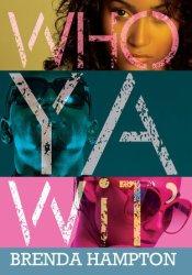 Who Ya Wit': The Finale Book by Brenda Hampton