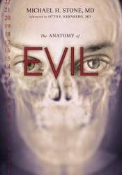 The Anatomy of Evil Book by Michael H. Stone