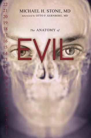 The Anatomy of Evil PDF Book by Michael H. Stone, Otto F. Kernberg PDF ePub