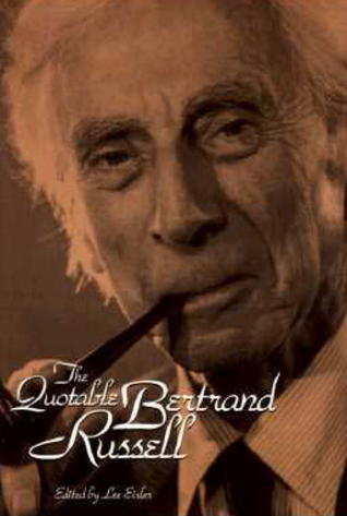 The Quotable Bertrand Russell