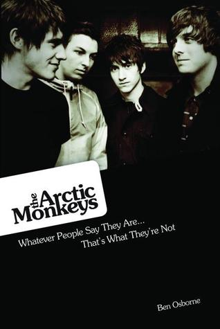 The Arctic Monkeys: Whatever People Say They Are... That's What They're Not