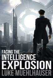 Facing the Intelligence Explosion Book