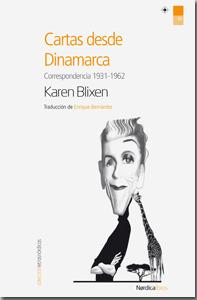 Cartas desde Dinamarca: Karen Blixen, correspondencia 1931-1962