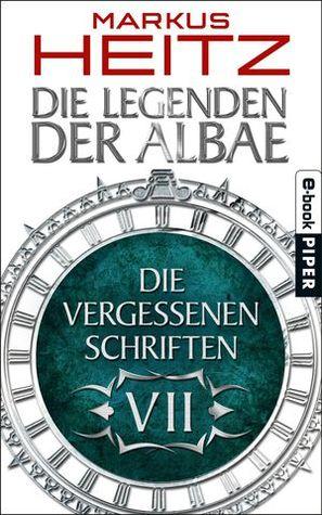 Die Vergessenen Schriften VII (Die Legenden der Albae, #4.7)