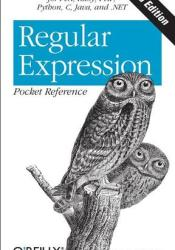 Regular Expression Pocket Reference: Regular Expressions for Perl, Ruby, PHP, Python, C, Java and .NET Book by Tony Stubblebine