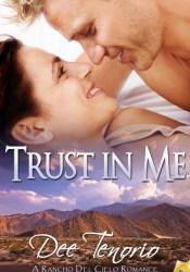 Trust In Me (Rancho Del Cielo, #5) Book by Dee Tenorio