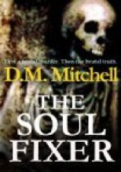 The Soul Fixer Book by D.M.  Mitchell