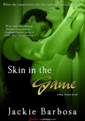 Skin in the Game (Play Action #1) Book by Jackie Barbosa