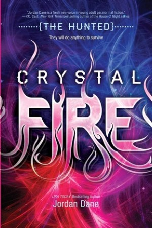 Crystal Fire (The Hunted, #2)