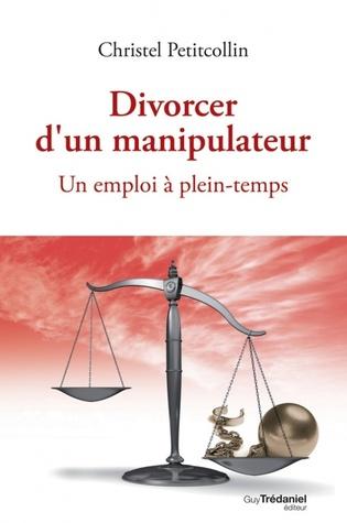 Divorcer d'un manipulateur: un emploi à plein-temps