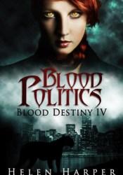 Blood Politics (Blood Destiny, #4) Book by Helen Harper