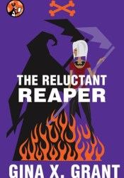 The Reluctant Reaper  (The Reluctant Reaper, #1) Book by Gina X. Grant