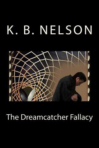 Dreamcatcher Fallacy (Dreamcatcher Fallacy Cycle, #1)