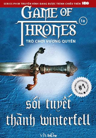 Trò Chơi Vương Quyền - Tập 1A: Sói Tuyết Thành Winterfell