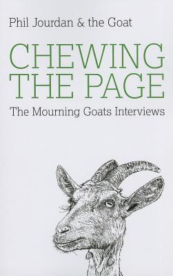 Chewing the Page: The Mourning Goats Interviews