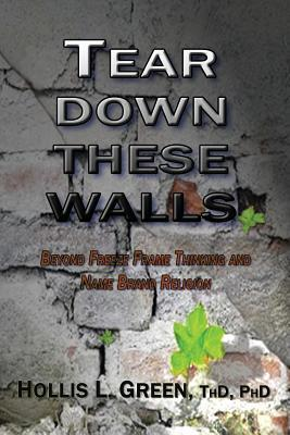 Tear Down These Walls: Beyond Freeze Frame Thinking and Name Brand Religion