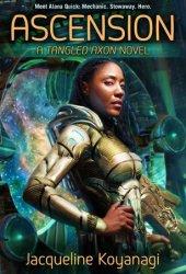 Ascension (Tangled Axon, #1) Book