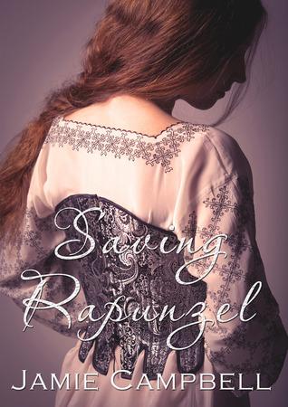 Saving Rapunzel (Fairy Tales Retold, #2)