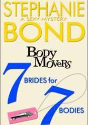 7 Brides for 7 Bodies (Body Movers, #7) Book by Stephanie Bond