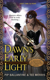 Dawn's Early Light (Ministry of Peculiar Occurrences, #3)