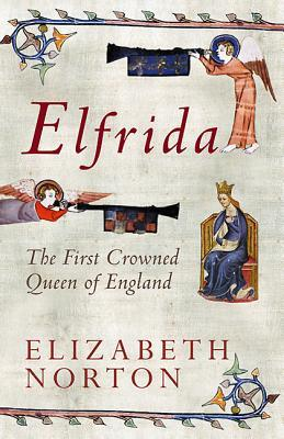 Elfrida: The First Crowned Queen of England