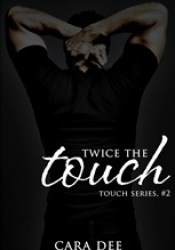 Twice the Touch (Touch, #2) Book by Cara Dee