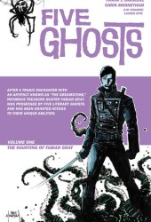 Five Ghosts, Volume 1: The Haunting of Fabian Gray (Five Ghosts, #1) Book