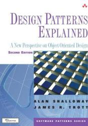 Design Patterns Explained: A New Perspective on Object-Oriented Design (Software Patterns Series) Book by Alan Shalloway