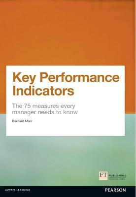 Key Performance Indicators: The 75 Measures Every Manager Needs to Know