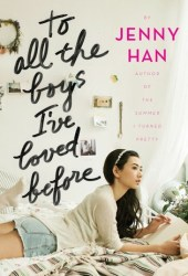 To All the Boys I've Loved Before (To All the Boys I've Loved Before, #1) Book