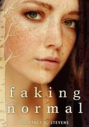 Faking Normal (Faking Normal, #1) Book by Courtney C. Stevens