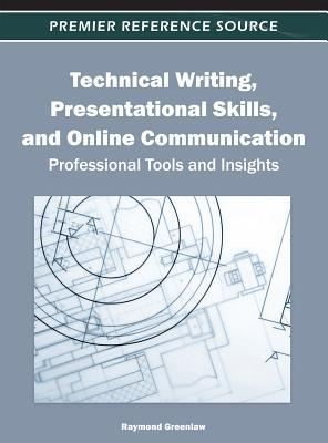 Technical Writing, Presentational Skills, and Online Communication: Professional Tools and Insights