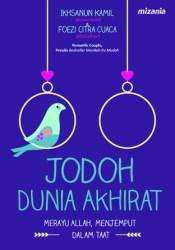 Jodoh Dunia Akhirat Book by Ikhsanun Kamil Pratama