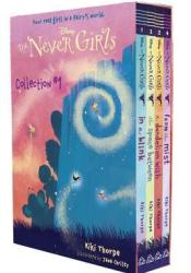 The Never Girls Collection #1 (Disney Fairies: The Never Girls) Book by Kiki Thorpe