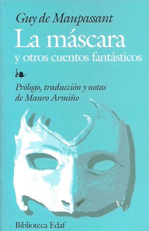 La máscara y otros cuentos fantásticos