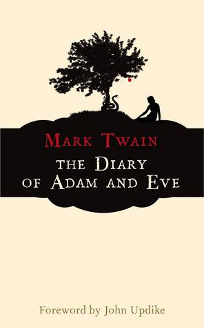 The Diaries of Adam and Eve, and Other Adamic Stories