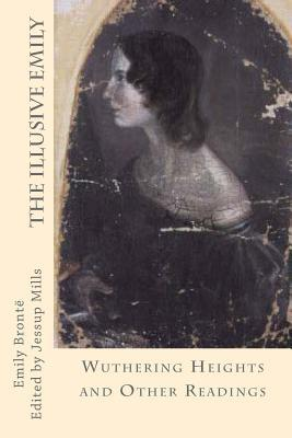 The Illusive Emily: Wuthering Heights and Other Readings