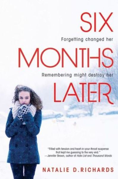 Six Months Later-Natalie D. Richards
