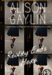 Reality Ends Here Book by Alison Gaylin