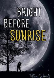 Bright Before Sunrise Book by Tiffany Schmidt