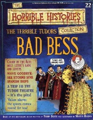 The Terrible Tudors: Bad Bess (Horrible History Magazines, #22)