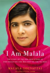 I Am Malala: The Story of the Girl Who Stood Up for Education and Was Shot by the Taliban Book