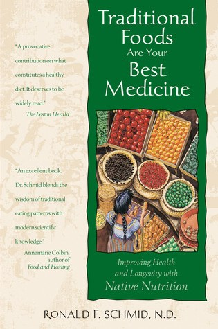Traditional Foods Are Your Best Medicine: Improving Health and Longevity with Native Nutrition PDF Book by Ronald F. Schmid PDF ePub