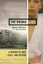 The Bosnia List: A Memoir of War, Exile, and Return Book