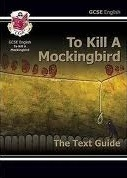To Kill a  Mockingbird CGP - the text guide