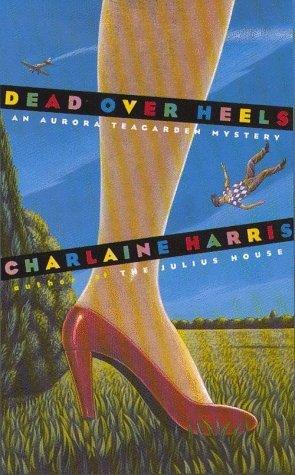 Dead Over Heels (Aurora Teagarden, #5)