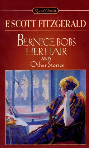 Bernice Bobs Her Hair: And Other Stories