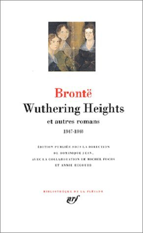 Wutherings heights et autres romans 1847-1848