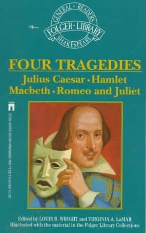 Four Great Tragedies: Romeo and Juliet; Julius Caesar; Hamlet; Macbeth